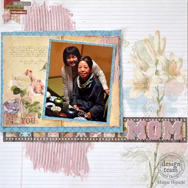 MOM Scrapbook Page Using Texture Card by Margie Higuchi MAY15